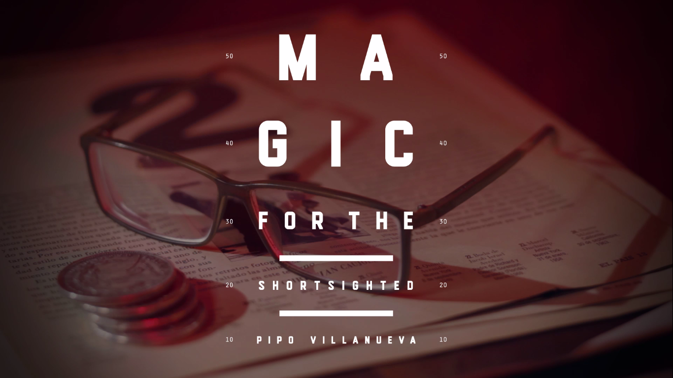 Magic for the Shortsighted by Pipo Villanueva